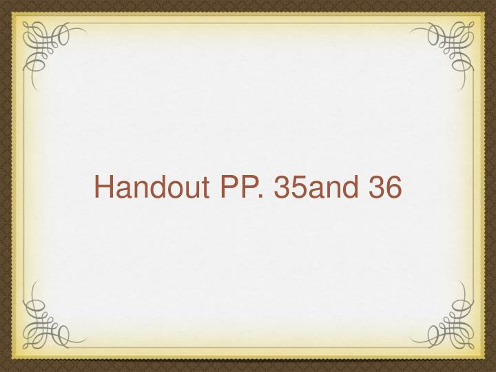 Handout PP. 35and 36