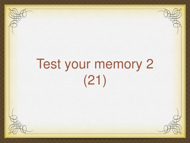 Test your memory 2