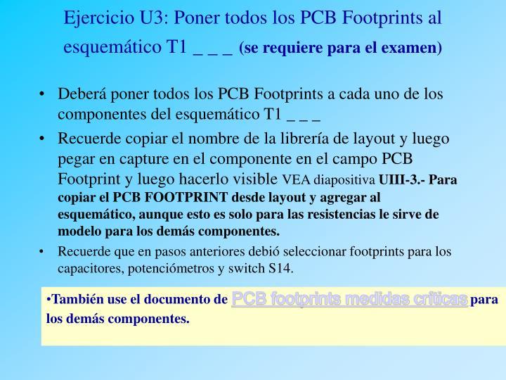 Ejercicio U3: Poner todos los PCB Footprints al esquemático T1 _ _ _