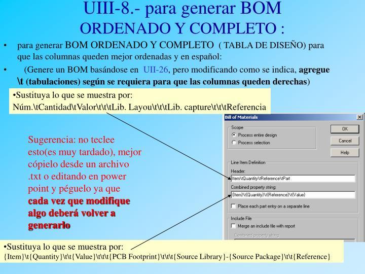 UIII-8.- para generar BOM