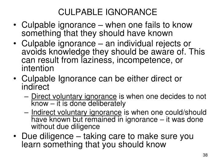 CULPABLE IGNORANCE