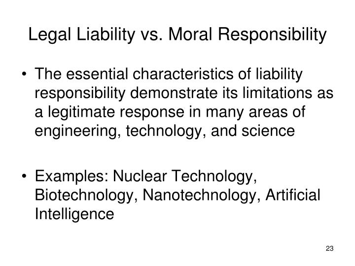 Legal Liability vs. Moral Responsibility