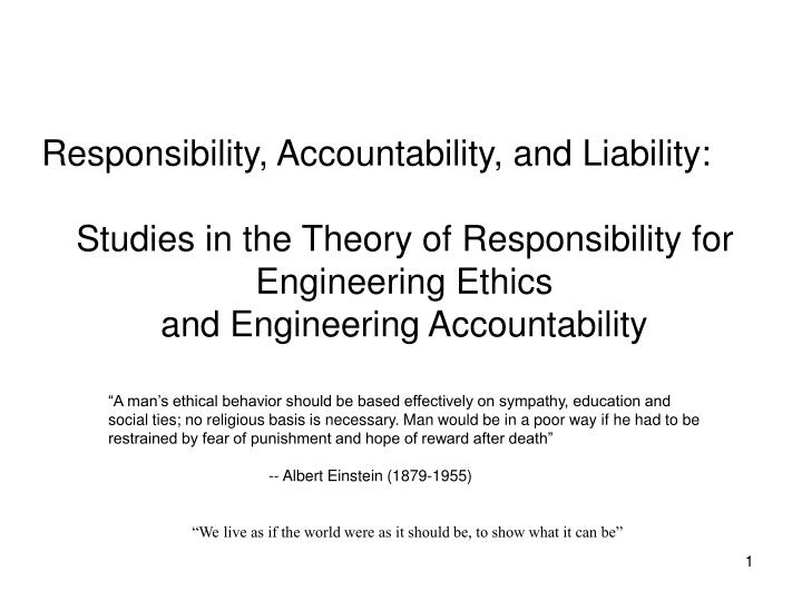 Responsibility, Accountability, and Liability:
