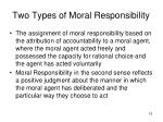 two types of moral responsibility