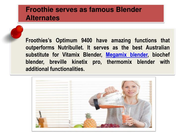 Froothie serves as famous Blender Alternates