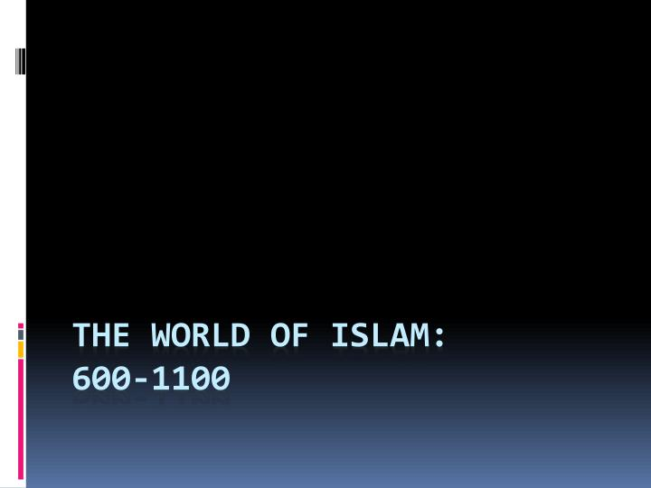 The world of islam 600 1100
