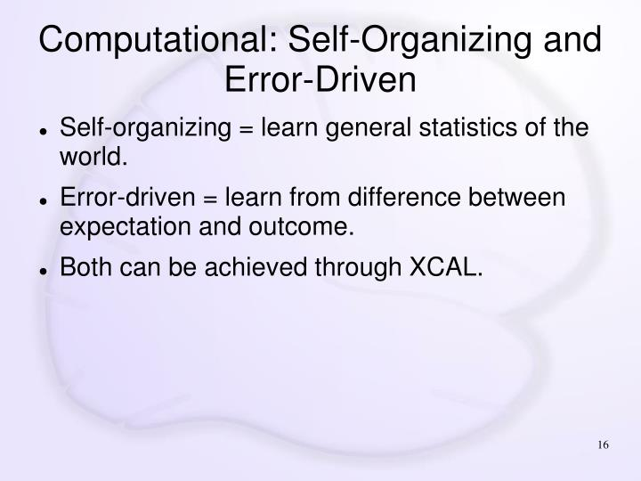 Computational: Self-Organizing and Error-Driven