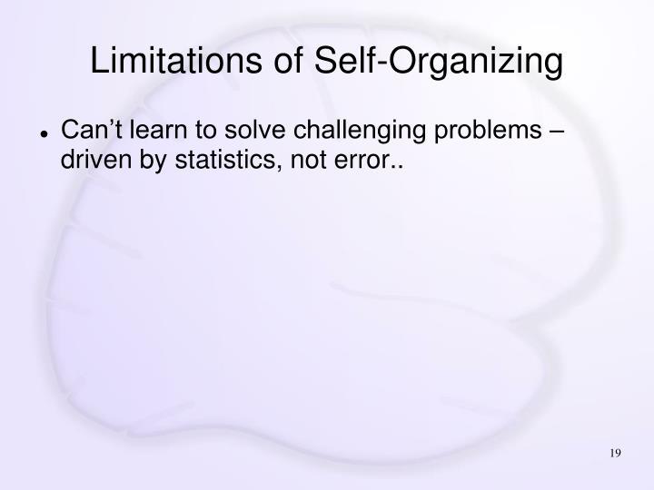 Limitations of Self-Organizing