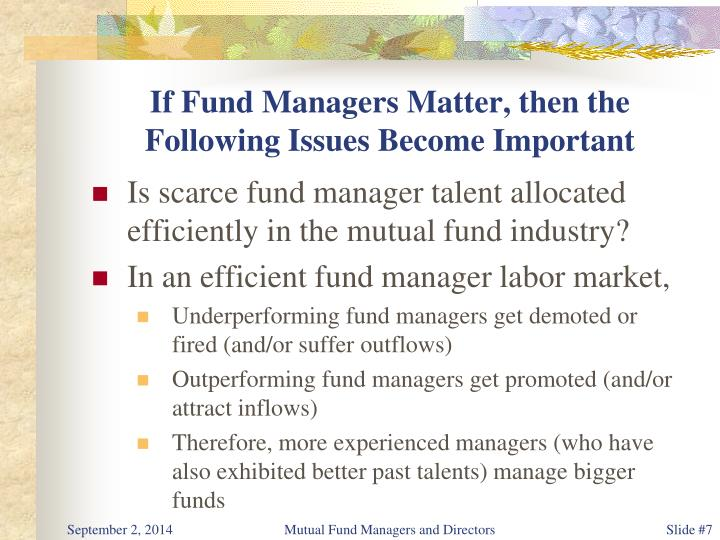 If Fund Managers Matter, then the Following Issues Become Important
