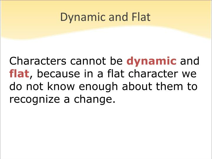Dynamic and Flat