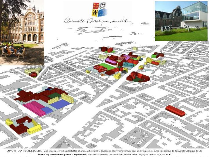UNIVERSITE CATHOLIQUE DE LILLE - Mise en perspective des potentialités urbaines, architecturales, paysagères et environnementales pour un développement durable du campus de  l'Université Catholique de Lille