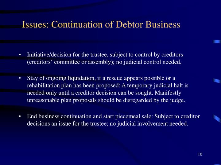 Issues: Continuation of Debtor Business