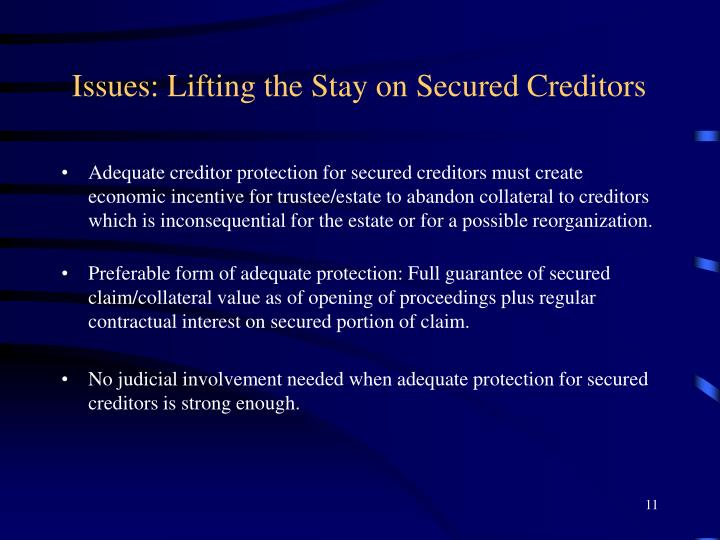 Issues: Lifting the Stay on Secured Creditors