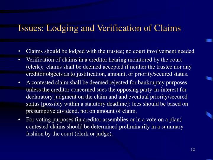 Issues: Lodging and Verification of Claims