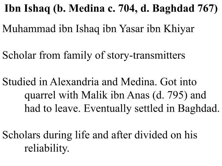 Ibn Ishaq (b. Medina c. 704, d. Baghdad 767)
