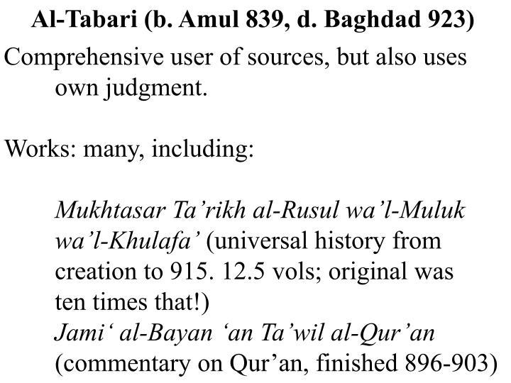 Al-Tabari (b. Amul 839, d. Baghdad 923)