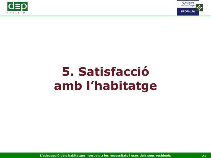 5. Satisfacció