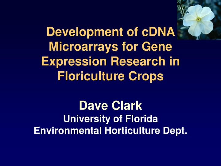 Development of cdna microarrays for gene expression research in floriculture crops