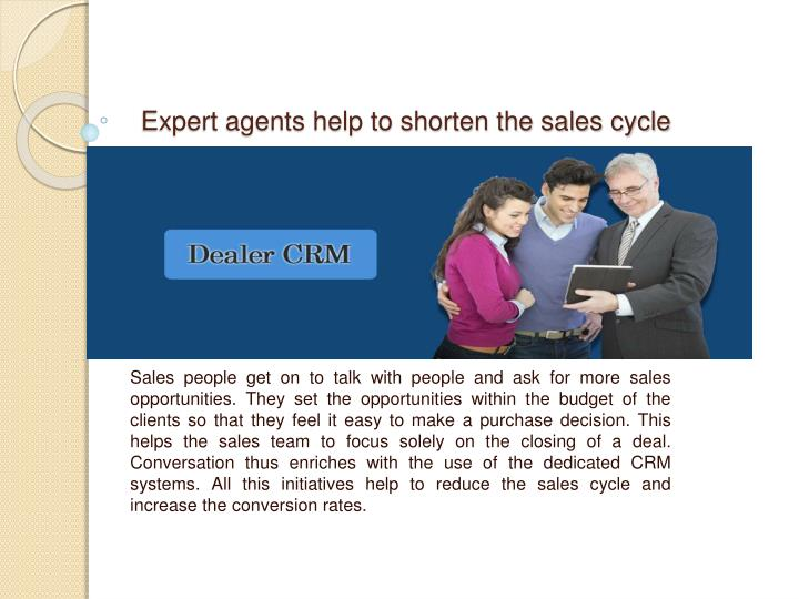 Expert agents help to shorten the sales cycle