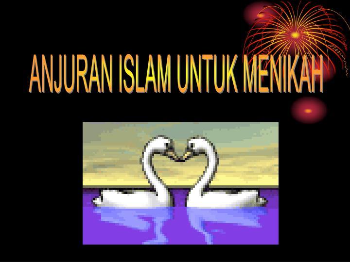ANJURAN ISLAM UNTUK MENIKAH