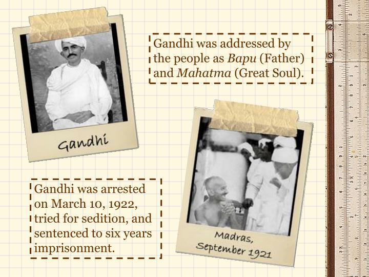 Gandhi was addressed by the people as