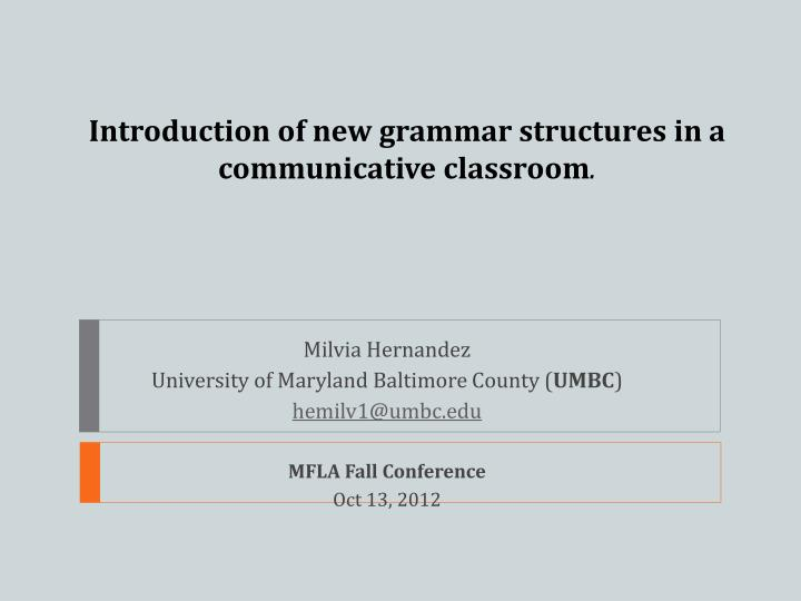 Introduction of new grammar structures in a communicative classroom