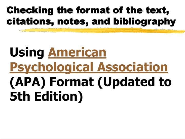 Checking the format of the text, citations, notes, and bibliography