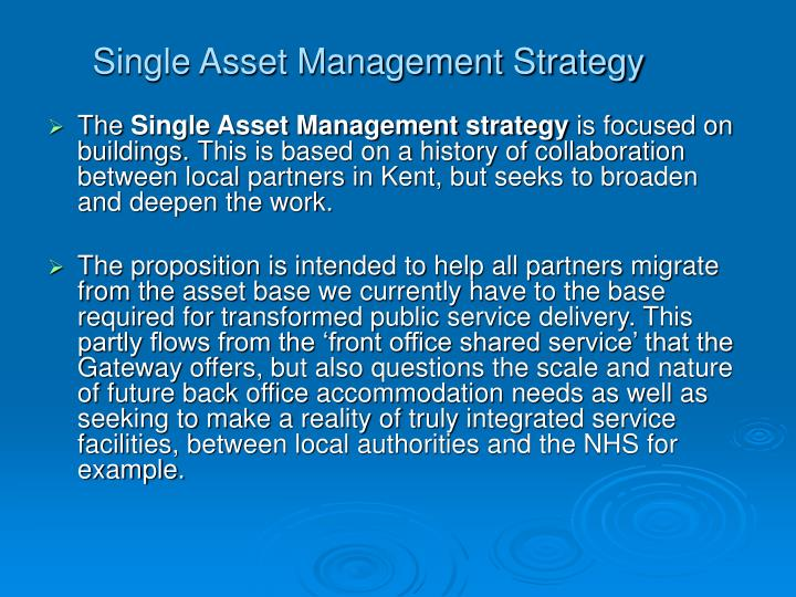 Single Asset Management Strategy