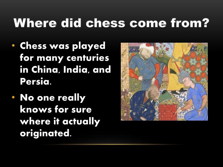 Where did chess come from?