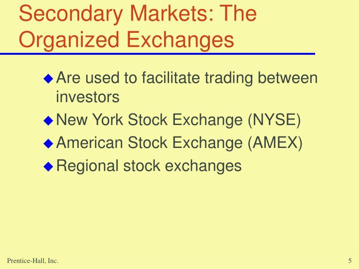Secondary Markets: The Organized Exchanges