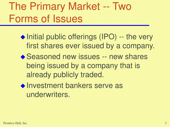 The primary market two forms of issues