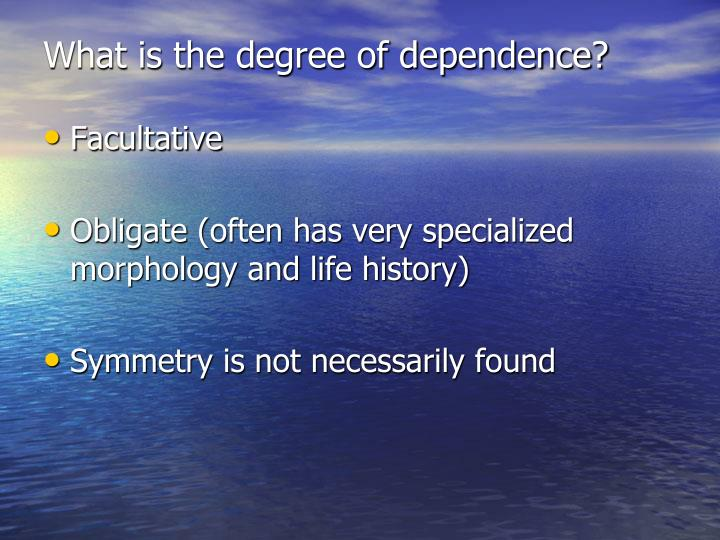 What is the degree of dependence?