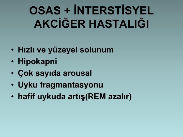 OSAS + NTERSTSYEL AKCER HASTALII