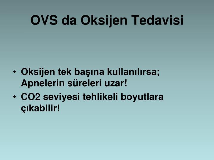 OVS da Oksijen Tedavisi