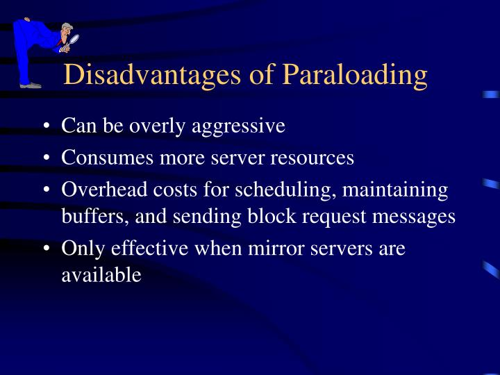 Disadvantages of Paraloading