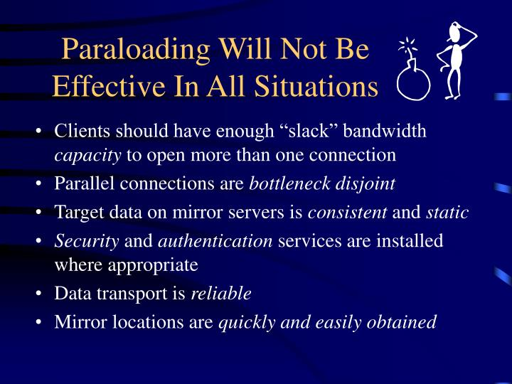 Paraloading Will Not Be Effective In All Situations