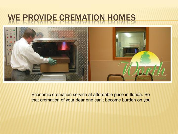 We provide Cremation homes