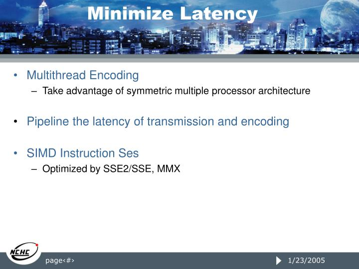 Minimize Latency