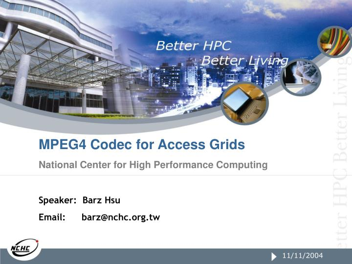 MPEG4 Codec for Access Grids