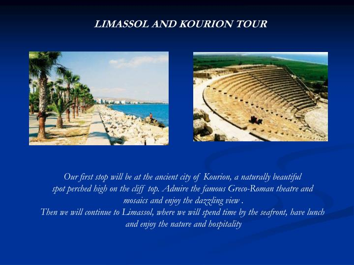 LIMASSOL AND KOURION TOUR