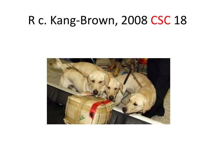 R c. Kang-Brown, 2008