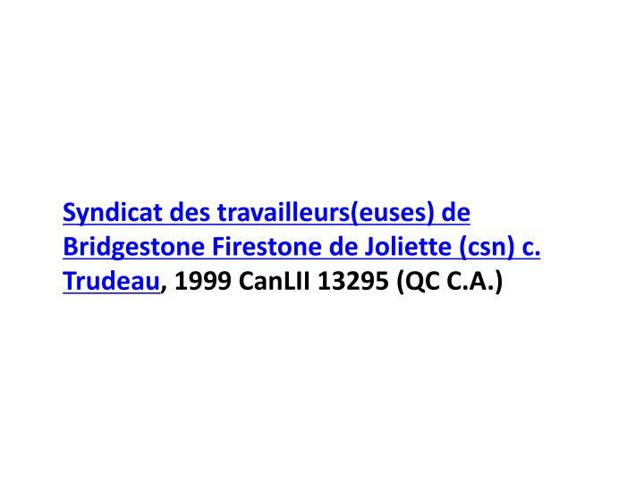 Syndicat des travailleurs(euses) de Bridgestone Firestone de Joliette (csn) c. Trudeau