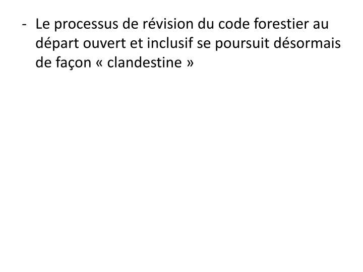 Le processus de révision du code forestier au départ ouvert et inclusif se poursuit désormais de façon «clandestine»