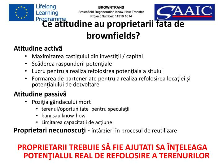 Ce atitudine au proprietarii fata de  brownfields?