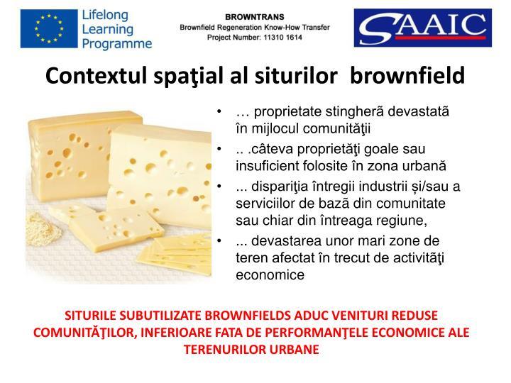 Contextul spaţial al siturilor  brownfield