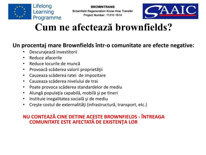 Cum ne afectează brownfields?