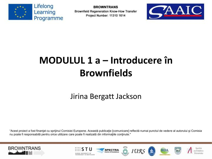 Modulul 1 a introducere n brownfields