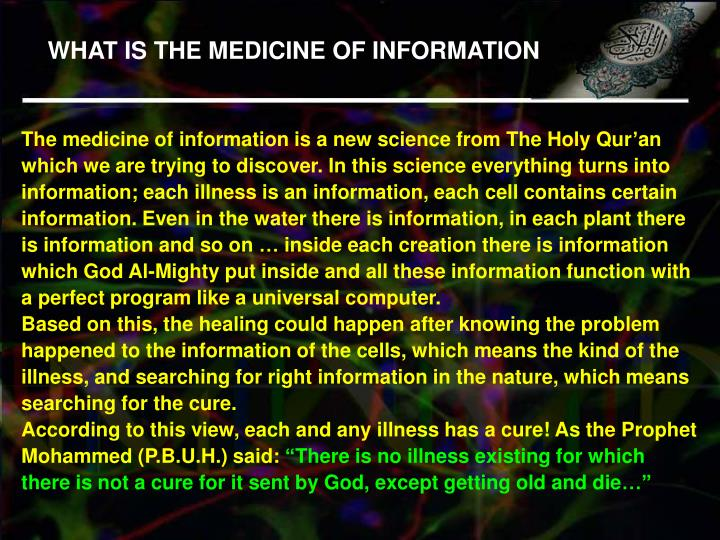 WHAT IS THE MEDICINE OF INFORMATION