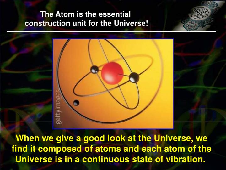 The Atom is the essential