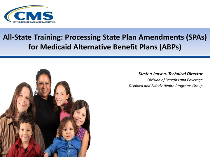 All-State Training: Processing State Plan Amendments (SPAs) for Medicaid Alternative Benefit Plans (...